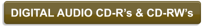 DIGITAL AUDIO CD-R's & CD-RW's