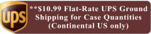 **$10.99 Flat-Rate UPS GroundShipping for Case Quantities (Continental US only)